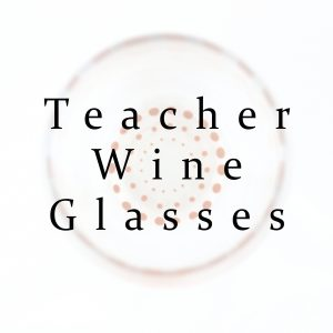 Teacher Wine Glasses